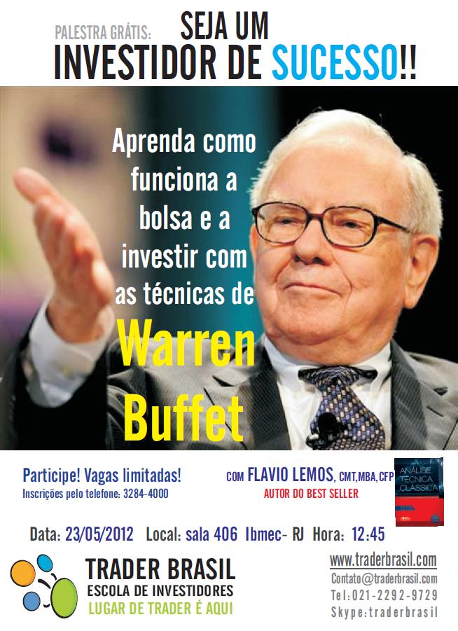 Palestra Grátis IBMEC RJ: Aprenda a operar como Warren Buffet DIA 23/5 12:45 com Prof Flávio Lemos,CFP,CMT da Trader Brasil